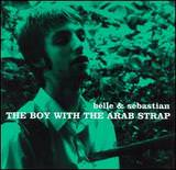 The Boy With the Arab Strap/Belle and Sebastian